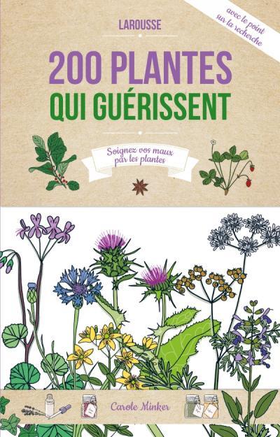 200 plantes qui guérissent - Carole Minker