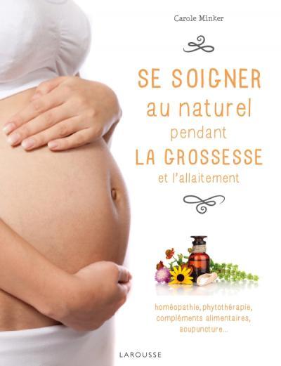Se soigner au naturel pendant la grossesse - Carole Minker